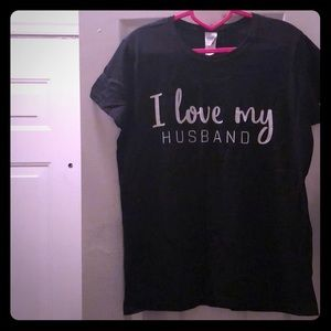 Tops - I LOVE my Husband T-Shirt